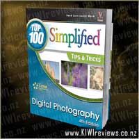 Digital Photography - Top 100 Simplified Tips and Tricks - 4th Edition