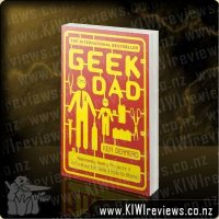 Geek Dad - Awesomely Geeky Projects and Activities for Dads and Kids to Share