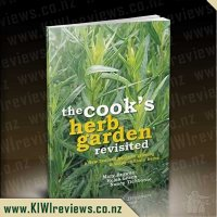 The Cook's Herb Garden Revisited: A New Zealand Guide to Growing and Using Culinary Herbs