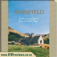 Amisfield: Food, Wine and Stories from Central Otago
