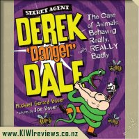 Secret Agent Derek 'Danger' Dale: The Case of Animals Behaving Really, REALLY Badly
