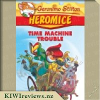 Geronimo Stilton Heromice #7: Time Machine Trouble