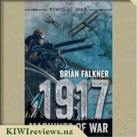 Kiwis at War 1917: Machines of War
