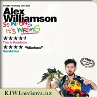 Alex Williamson Live Comedy Show - So Wrong, It's Wrong!